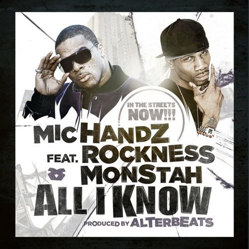 "Mic Handz (feat. Rockness Monstah & DJ Modesty) - ""All I Know"""