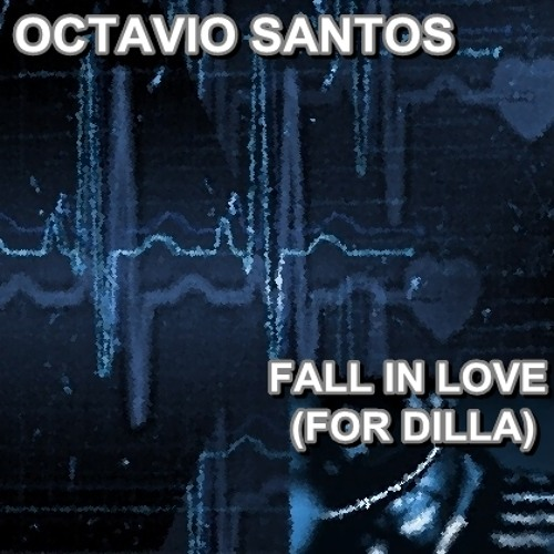 Octavio Santos - Fall In Love (For Dilla)