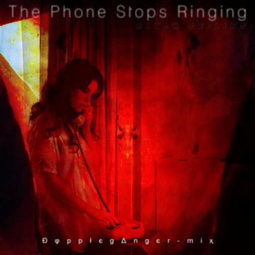 BLVCK CEILING - The Phone Stops Ringing [ĐφppłєgΔngєr-miҳ]