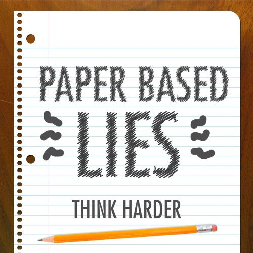 Paper Based Lies