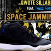 Qwote Sillable Feat. Trendz Fortune - Space Jammin