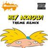 Hey Arnold! Theme (Remix)