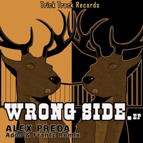 Alex Preda - Wrong Side (Addo Remix)