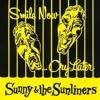 Sunny & The Sunliners - Smile Now Cry Later 4AM's Aztec Warrior Mix