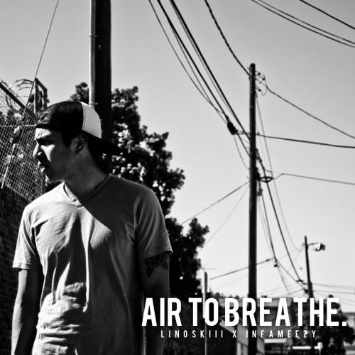 Air to breathe - Linoskiii (Produced by Frank John James)