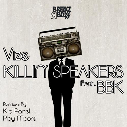 Vize - Killin' Speakers Ft.BBK(Kid Panel Rmx) /No.20 at Beatport TOP100 Breaks/