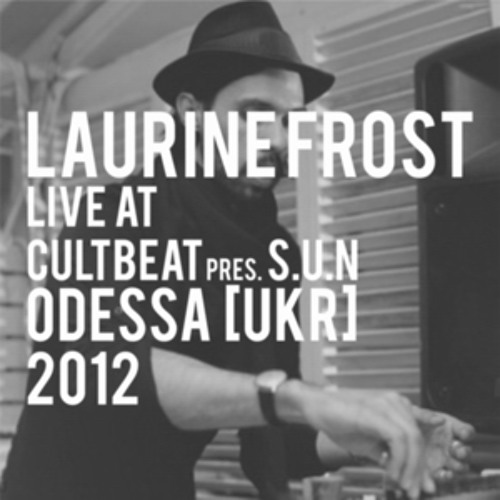 Laurine Frost live at CULT.Beat pres. S.U.N. - Odessa [UKR] 2012 June