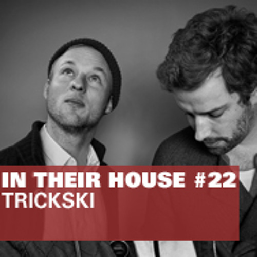 In Their House #22 - Trickski