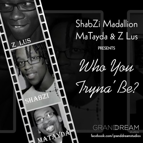 Who You Tryna be (Produced by Karriem Riggins) (Mixed by ShabZi Madallion)
