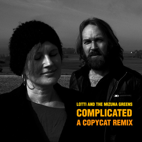 Lotti and the Mizuna Greens - Complicated (Extended Copycat Remix)