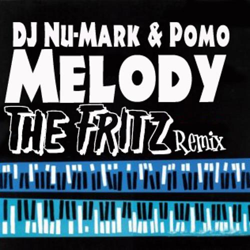 Melody (The Fritz Remix) - Dj Nu-Mark & Pomo