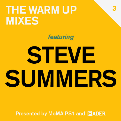 FADER MoMA PS1 Warm Up Mix: Steve Summers