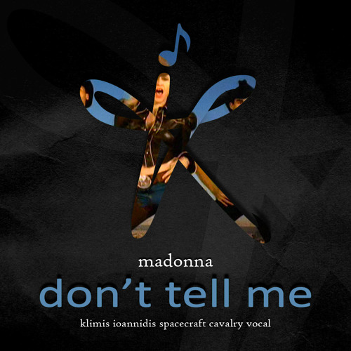 Don't Tell Me (Klimis Ioannidis Spacecraft Cavalry Vocal) [Warner Bros./Citrus]