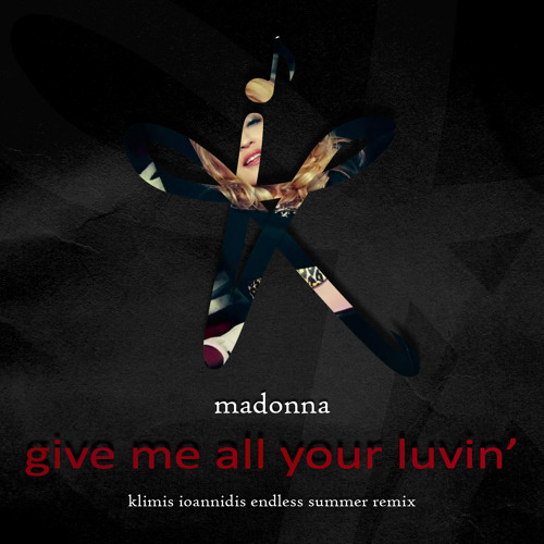 Give Me All Your Luvin' (Klimis Ioannidis Endless Summer Club Mix) [Interscope]