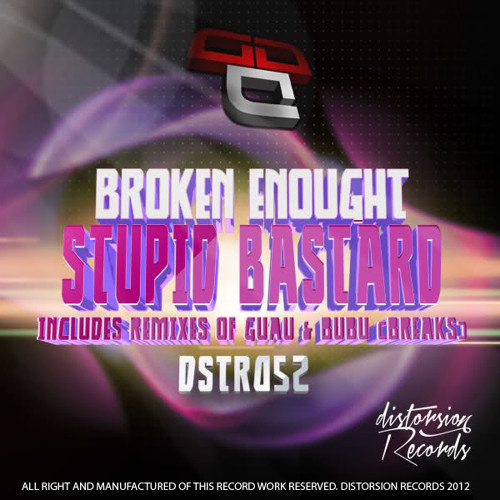 [DSTR052]Broken Enough - Stupid Bastard (Bubu (BREAKS) Remix)