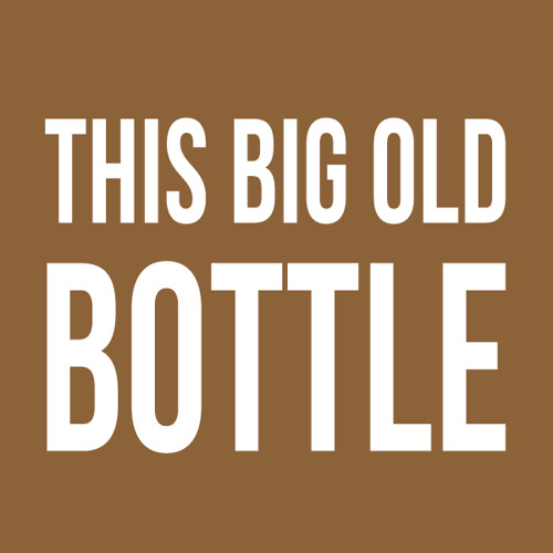This Big Old Bottle