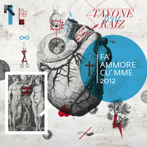TAYONE FEATURING RAIZ - FA' AMMORE CU' MME 2012