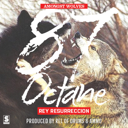 Rey Resurreccion - 87OCTANE (Prod. by REL of Drums & Ammo)