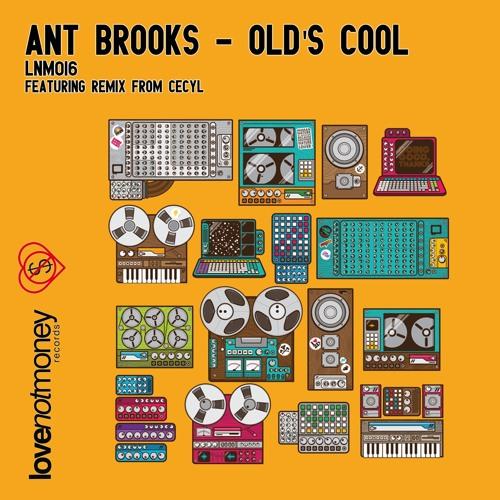 Ant Brooks - Old's Cool (Cecyl Remix)