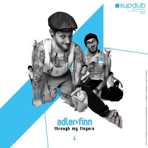 5.Adler & Finn - Will I Hope (Supdub digitales 37 - Through My Fingers)
