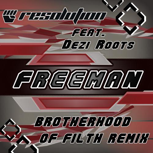Resolution feat Dezi Roots - Freeman - Brotherhood of Filth remix