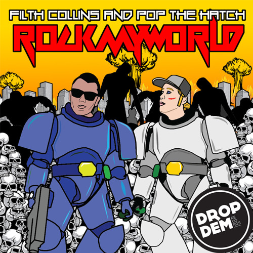 Rock My World by Filth Collins & Pop The Hatch