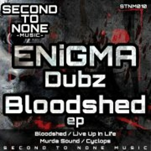 'Bloodshed E.P' [Second To None Music] OUT NOW!
