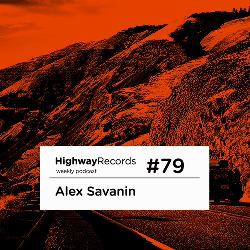 Highway Podcast #79 — Alex Savanin