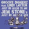 Groove Diggerz feat.Lindy Layton - Just Be Good To Me (Jem Stone's Just Be Gentle Mix) - free DL!