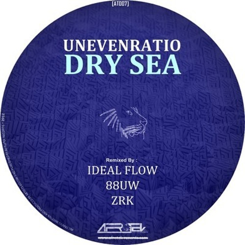 Unevenratio - Dry Sea (Ideal Flow Remix) [Afrotek Records]