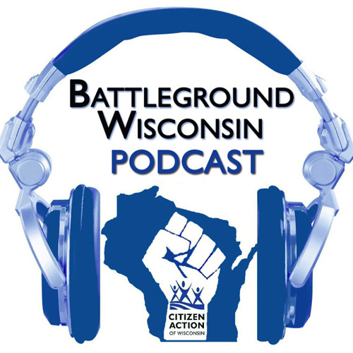 1 Year Anniversary Battleground Wisconsin Podcast, featuring Sen. Chris Larson