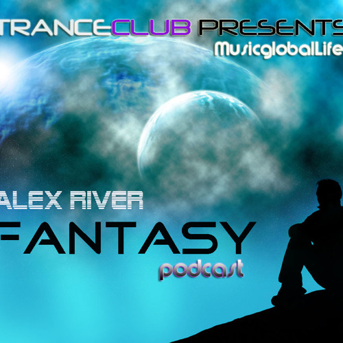 Alex River - Fantasy ( TCMusic Global Life Remix )