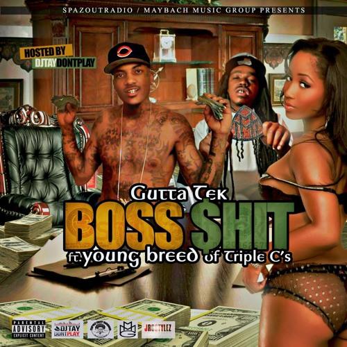 Gutta Tek ft Young Breed of Triple C's - BoSS Sh*t