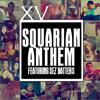 Squarian Anthem ft. Sez Batters (prod. by Odd Couple)
