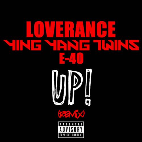Ying Yang Twins, E-40 & Loverance - Up (Remix)