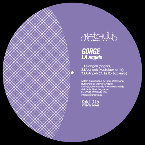 Gorge LA Angels incl. Audiojack and DJ Le Roi rmxs