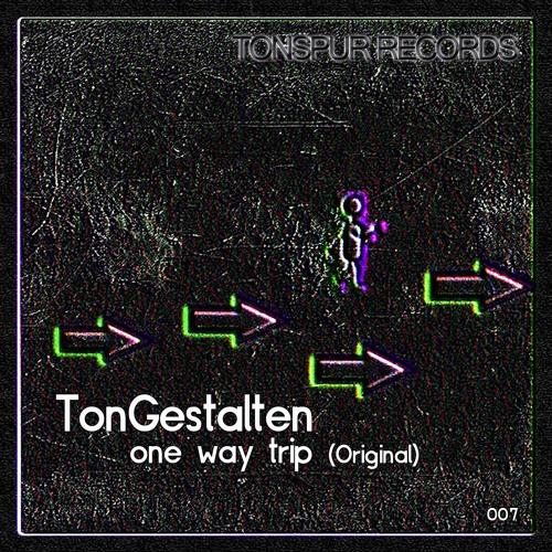 TonGestalten - One Way Trip (Original)