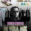 DJ VERA REMIX BOTAS PICUDAS 3BALL 2012