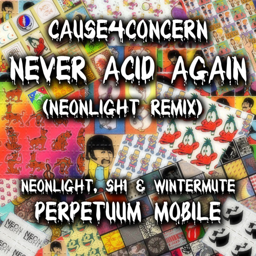 Cause 4 Concern - Never Acid Again [NEONLIGHT Remix] OUT NOW!!!