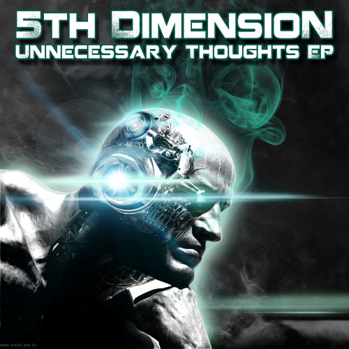 5th DimensioN - Unnecessary Thoughts EP(HWR Recs.) MiniMix + (Mixtape and Free EP in Description!!!)