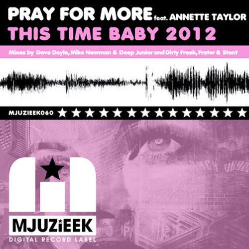 Pray For More - This Time Baby - (Dave Doyle Remix) OFFICIAL TEASER! OUT NOW