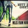 Mutt Dog County - Miles From Nowhere