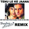 Tenu Leke Ke Jaana - Jai Veeru - Deejay Avesh Hip Hop Bootleg