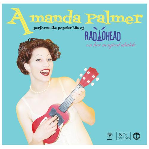 Amanda Palmer — Idioteque