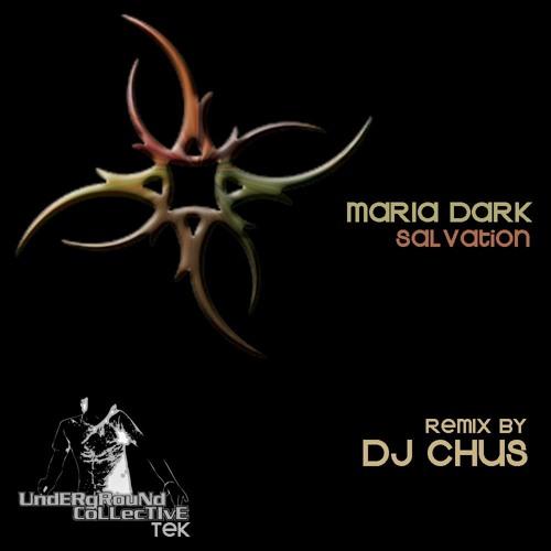 "Maria Dark""Salvation"" Feat. Roxy & The Ride Commitee (Dj Chus RMX) Underground Collective Tek Rec."