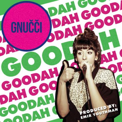 GNUČČI - GOODAH (prod. by Emir Youthman Kobilic)