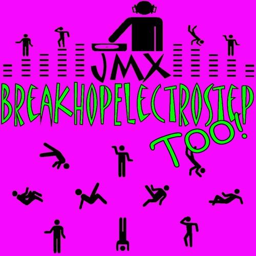 JMX BreakHopElectroStep Too! 1300712