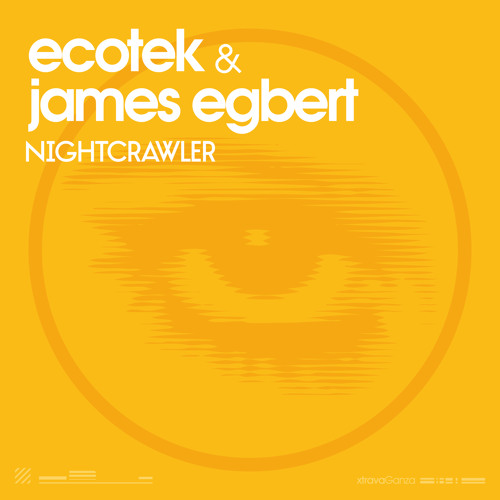 Ecotek & James Egbert - Nightcrawler (Original Mix)