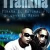 Trankila - Pirana El natural FT Javy El Menor ( prod by bless & javy )