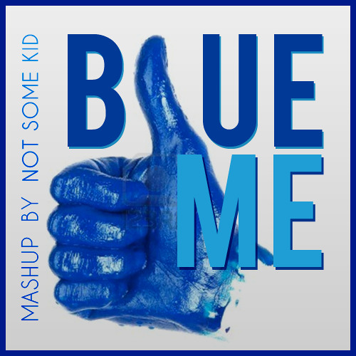 Blue Me (Matisse & Sadko x Eiffel 65 x The Wanted x Temper Trap)